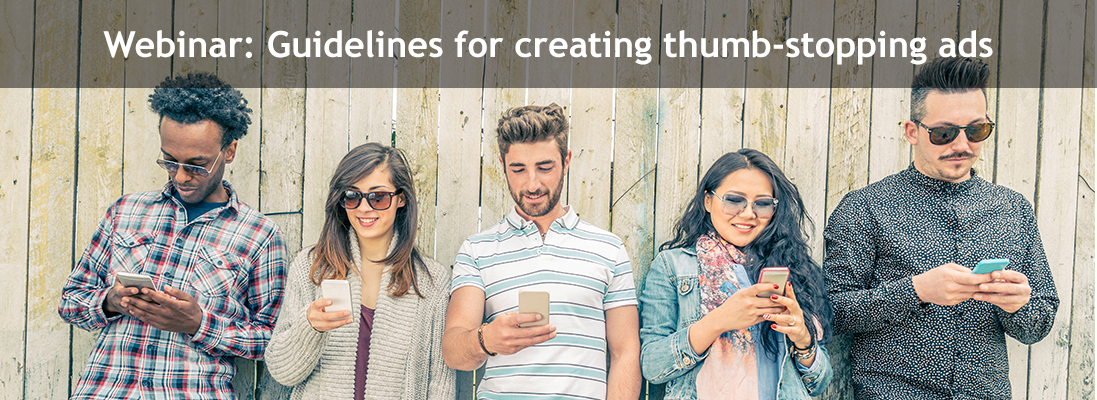 Webinar: Guidelines for creating thumb-stopping ads | MetrixLab