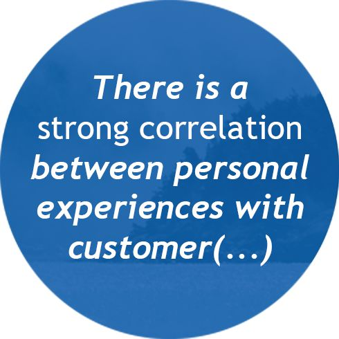 There is a strong correlation between personal experiences with customer