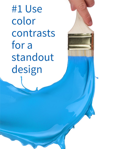 #1 Use color contrasts for a standout design