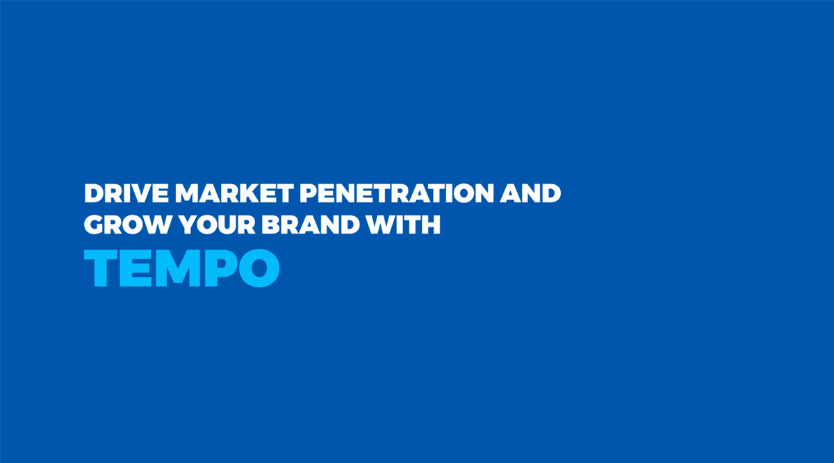 Drive market penetration and grow your brand with tempo