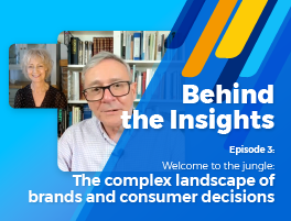 Behind the Insights episode 3: Welcome to the jungle: The complex landscape of brands and consumer decisions
