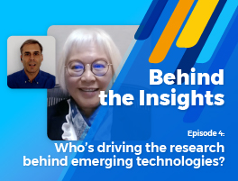Behind the Insights episode 4: Who's driving the research behind emerging technologies?